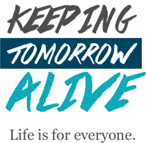 Keeping Tomorrow Alive